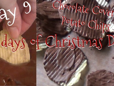 Chocolate Covered Potato Chips ♥ 12 Days of Christmas DIYs - DAY NINE