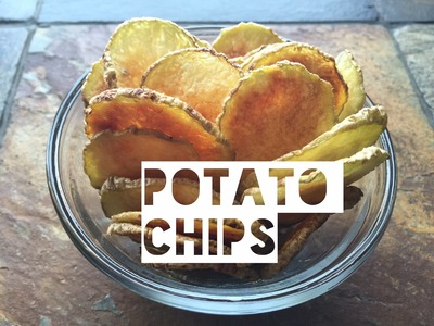 Healthy Potato Chip Recipe | How To Make Low Fat, Low Calorie Potato Chips