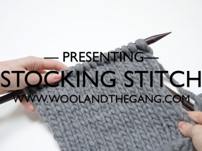 How to Knit the Stockinette. Stocking Stitch with Wool and the Gang