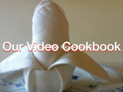 How to make Fleur-de-lis Napkin Fold | Our Video Cookbook #106
