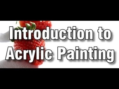 Introduction to acrylic painting - how to paint with acrylics