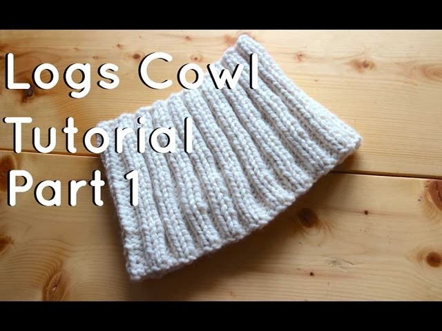 Knit It Out's Design Tutorial: Logs Cowl - Part 1