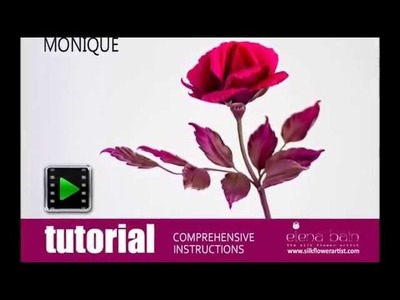 Learn how to make silk rose Monique -Video tutorial