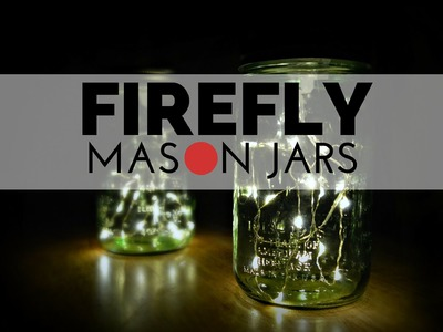 How to Make a Firefly Mason Jar