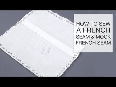 How to Sew a French Seam & Mock French Seam