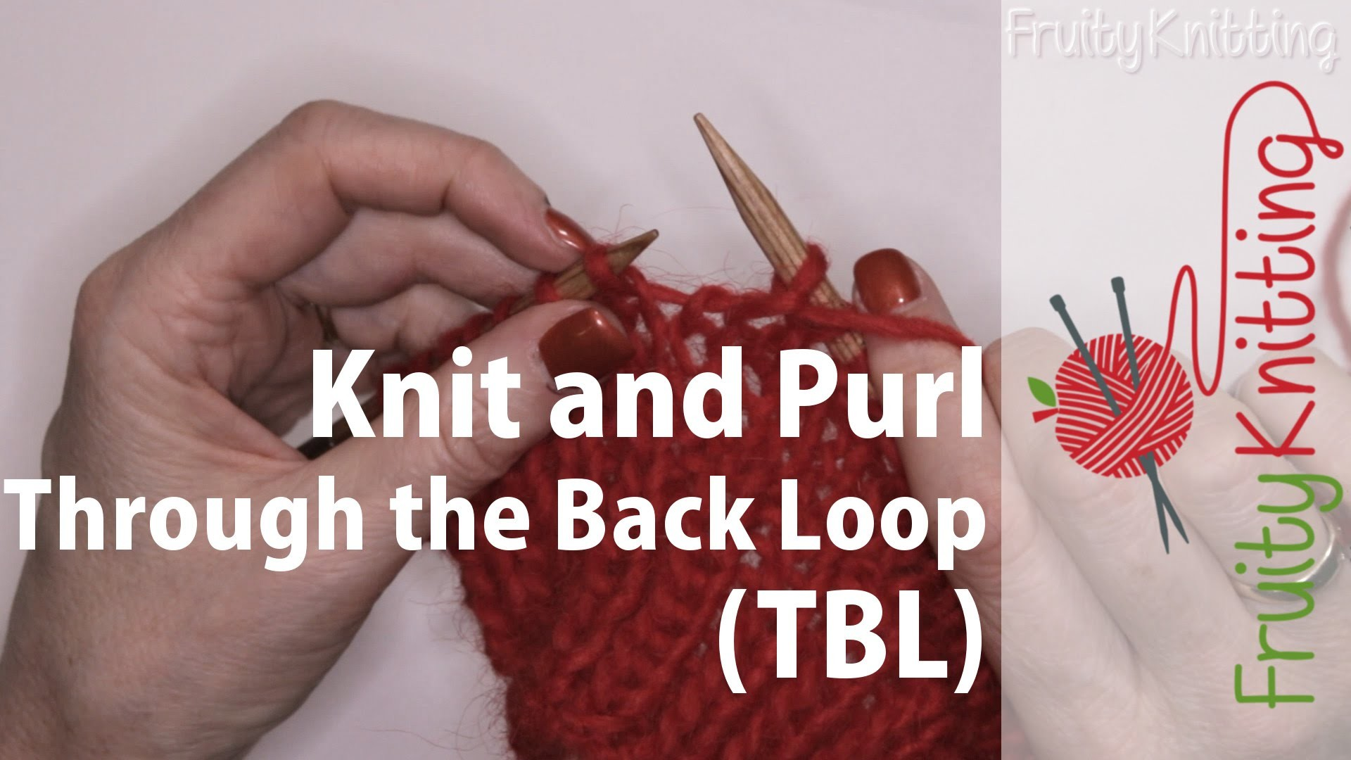 Knit Through the Back Loop, Purl Through the Back Loop (TBL)