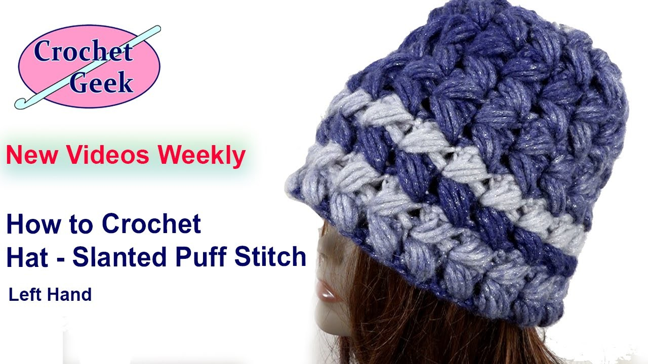 How to #Crochet Slanted Puff Stitch Hat Left Hand for Best Friend, Man or Woman