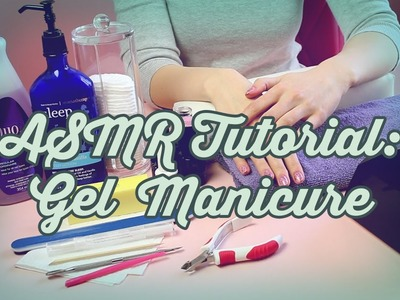 How to Do Gel Nails (ASMR softly spoken.whispering)