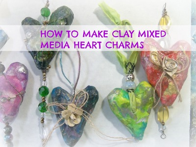 How to make Mixed Media clay heart charms. How to make easy Clay Hearts