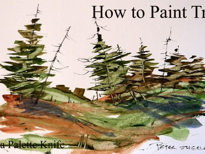 How to Paint Trees in Watercolour. Fast and Fun, with a Palette Knife
