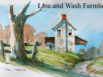 Loosen up your Line and Wash. Watercolor Techniques. Paint a Farmhouse with Peter Sheeler