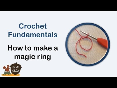 Magic ring. loop - Crochet Fundamentals #20