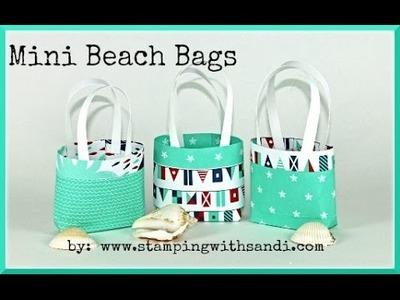 Stampin Up - Mini Beach Bags by Sandi MacIver @ www.stampingwithsandi.com