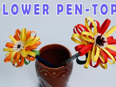 Flower Pen Top ! Crafts For Kids ! Summer Special | Easy Paper Craft
