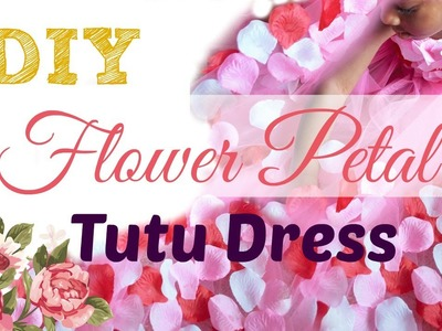 DIY Flower Petal Tutu Dress