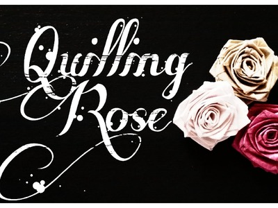 [DIY] How to Make Paper Quilling ROSE. Flowers in Home - Tutorial !
