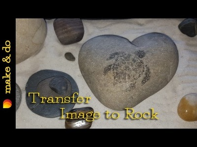 DIY - How to transfer an image to rock - Fast & Easy