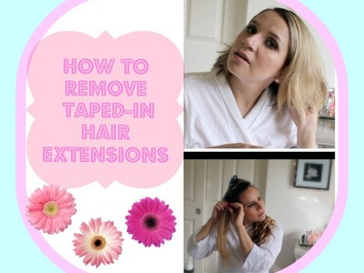 DIY pain-and-pulling-free way OF HOW TO REMOVE TAPED-IN HAIR EXTENSIONS