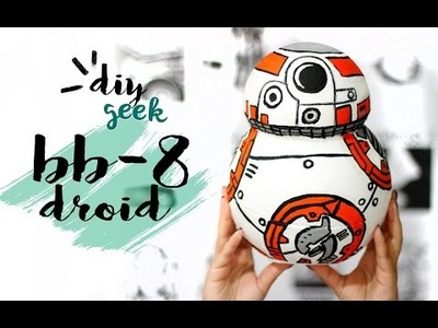 DIY DROID BB-8 ❤ GEEK TUTORIAIS