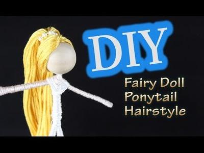 DIY Fairy Doll Ponytail