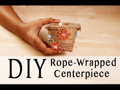 DIY Rope - Wrapped Centerpiece Basket | Easy Step By Step Tutorial