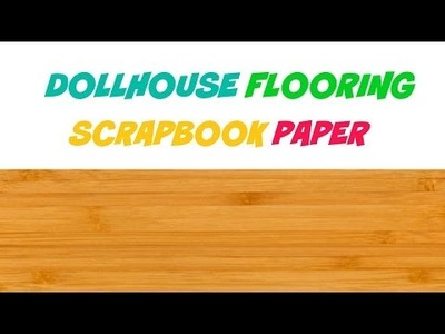 DIY Scrapbook Paper - Wood Flooring
