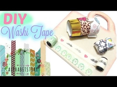 DIY: Washi Tape (FABRIC.PAPER.PLASTIC.STAMP washi tape) | CHEAP and EASY | aplahbetstory