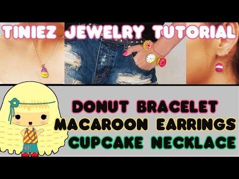Donut Bracelet, Macaron Earrings & Cupcake Necklace by Tiniez - DIY Tutorial