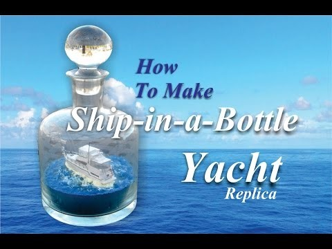 How to make a Ship in a Bottle Yacht replica Easy DIY Project