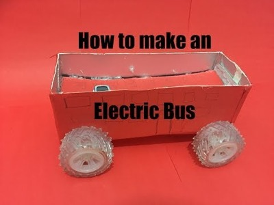 How to Make an Electric Bus - DIY Bus