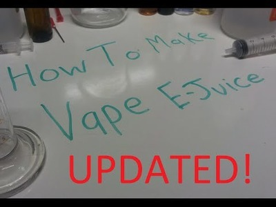How to make DIY E-Juice vape juice. (Updated)