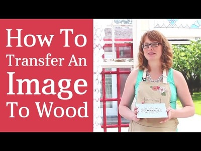 How To Transfer An Image To Wood | Image Transfer Medium Tutorial