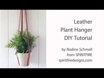 Leather Plant Hanger DIY Tutorial - Leathercraft Project for Beginners