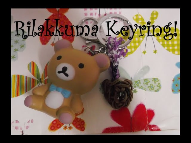 Loom Bands: Rilakkuma Keyring Tutorial!