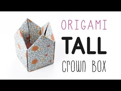 Origami Crown Box Tutorial - Tall Version - DIY