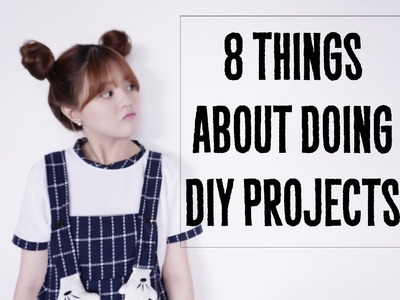 8 Things about doing DIY projects (regularly)