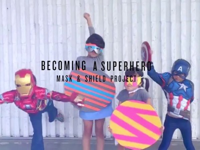 Becoming a Superhero, DIY Mask & Shield Project by Rubyellen of CAKIES
