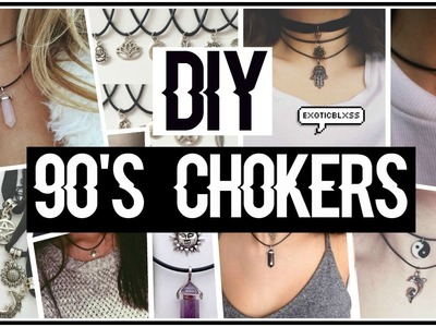 DIY 90'S CHOKER NECKLACES - EASY + CHEAP (TUMBLR AF) || ExoticBlxss