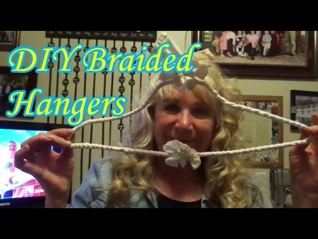 DIY Fun and easy Braided Hangers