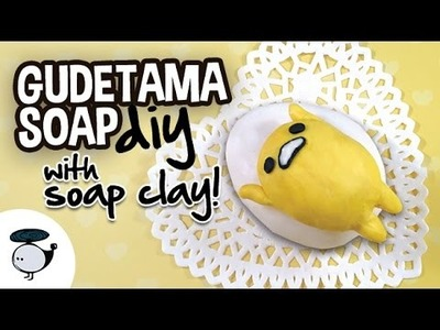 DIY Gudetama Soap (with soap clay!)