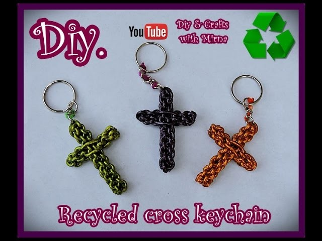 Diy Recycled Cross Keychain Diy & Crafts with Mirna