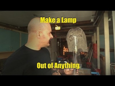 You Can Make a Lamp out of Anything - DIY Workshop