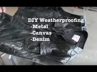 DIY old school weatherproofing for canvas and metal