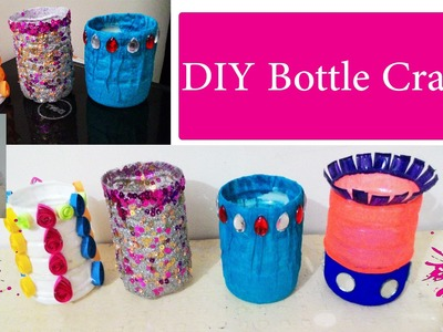 4 DIY waste bottle crafts | DIY bottle pen holder