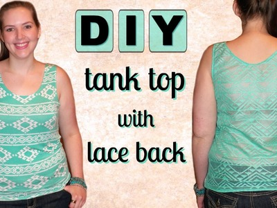 DIY Easy Summer Tank Top Sewing Tutorial - Stretch Fabric + Lace
