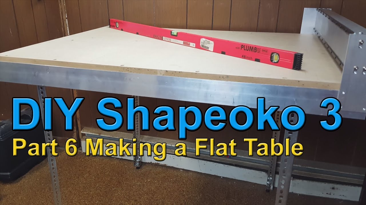 DIY-Oko CNC Router: Part 6 Making a Flat Table