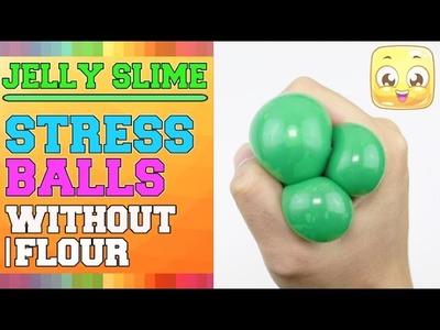 DIY Stress Ball Without Flour - Jelly Stress Balls