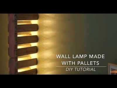 DIY Tutorial: How to Make This Awesome Wood Pallet-Made Design Wall Lamp