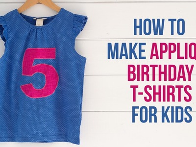 How to applique birthday t-shirts - Easy sewing tutorial DIY