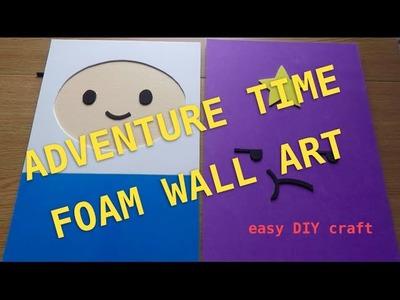 ADVENTURE TIME Foam Wall Art - Easy DIY Crafts